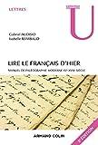 Lire le français d'hier - Manuel de paléographie moderne XVe-XVIIIe siècle