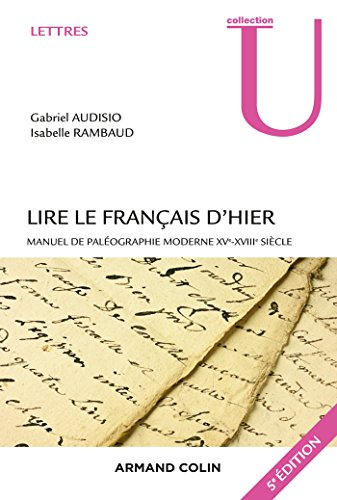 Lire le français d'hier - 5e éd.: Manuel de paléographie moderne XVe-XVIIIe siècle
