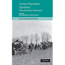 Human Population Dynamics: Cross-Disciplinary Perspectives (Biosocial Society Symposium Series Book 14) (English Edition)