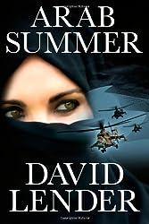 Arab Summer (A Sasha Del Mira Thriller) by Lender, David (2013) Paperback