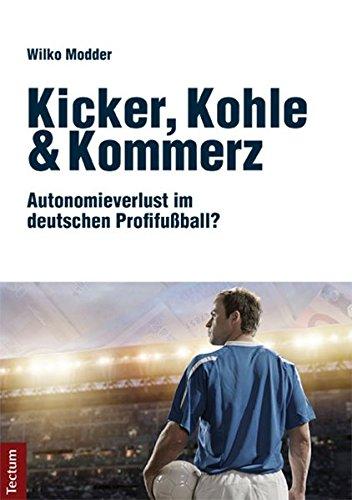 Kicker, Kohle & Kommerz: Autonomieverlust im deutschen Profifußball?