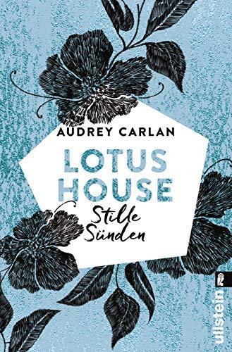 Lotus House - Stille Sünden: Roman (Die Lotus House-Serie 5) von [Carlan, Audrey]