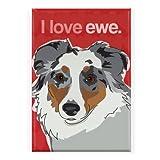 Pop Doggie I Love Ewe Australian Shepherd Fridge Magnet