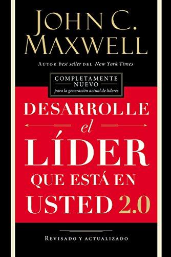 Desarrolle el líder que está en usted 2.0 por John C. Maxwell