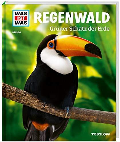 WAS IST WAS Band 90 Regenwald. Grüner Schatz der Erde (WAS IST WAS Sachbuch, Band 90)