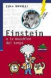 Einstein e le macchine del tempo (Lampi di genio)