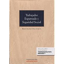Trabajador expatriado y Seguridad Social (Papel + e-book) (Monografía)