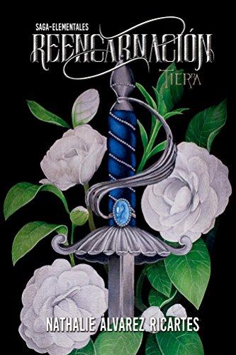 Descargar Libro Reencarnacion: Tierra (Saga Elementales nº 1) de Nathalie Alvarez Ricartes