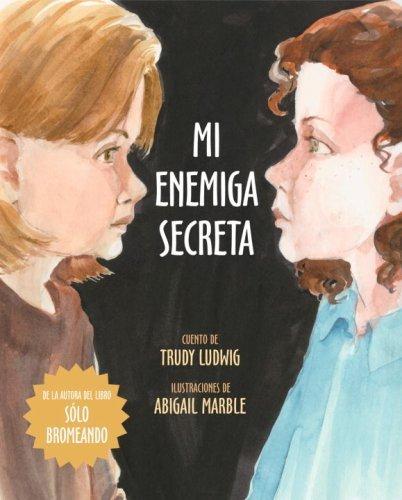 Mi Enemiga Secreta (Spanish Edition) by Trudy Ludwig (2007-03-01)