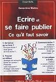 Telecharger Livres Ecrire et se faire publier Ce qu il faut savoir Qu est ce qu un livre Comment ecrire Trouver un editeur Les pieges a eviter (PDF,EPUB,MOBI) gratuits en Francaise