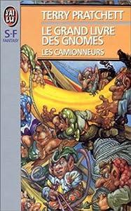 """Afficher """"Le grand livre des gnomes n° 1 Les camionneurs"""""""