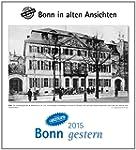 Bonn gestern 2015: Bonn in alten Ansi...