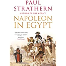 Napoleon in Egypt: 'The Greatest Glory'