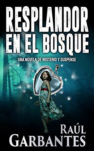 Resplandor en el Bosque: Una novela de misterio y suspense de [Garbantes, Raúl