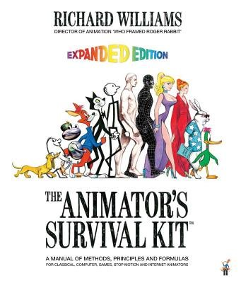 The Animator's Survival Kit( A Manual of Methods Principles and Formulas for Classical Computer Games Stop Motion and Internet Animators)[ANIMATORS SURVIVAL -EXPANDED/E][Paperback]