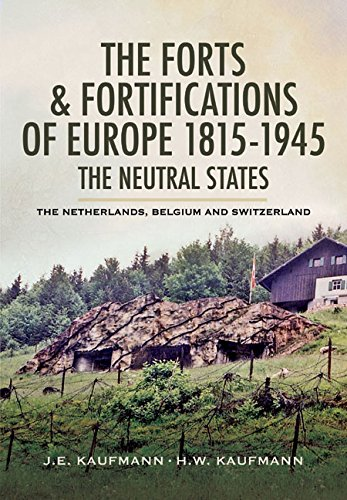 The Forts and Fortifications of Europe 1815-1945 - The Neutral States