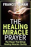 THE HEALING MIRACLE PRAYER