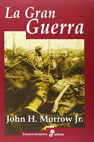 La gran guerra (Ensayo histórico) por John H. Morrown