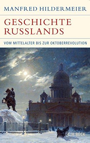 Geschichte Russlands: Vom Mittelalter bis zur Oktoberrevolution (Historische Bibliothek der Gerda Henkel Stiftung)