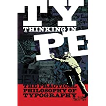Thinking in Type: The Practical Philosophy of Typography 1st (first) by White, Alex W. (2004) Paperback