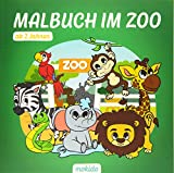 Malbuch im Zoo ab 2 Jahren: Tiere im Zoo ausmalen und kennenlernen. Kinder Malbuch zum Malen, Kritzeln und Sammeln. Für Mädchen und Jungen.