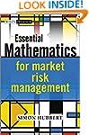 Essential Mathematics for Market Risk...
