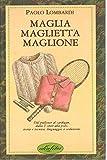 Maglia, maglietta, maglione. Ediz. illustrata