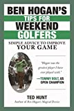 Ben Hogan's Tips for Weekend Golfers: Simple Advice to Improve Your Game (English Edition)...
