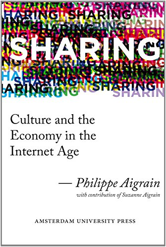 Sharing: Culture and the Economy in the Internet Age by Philippe Aigrain (9-Feb-2014) Paperback