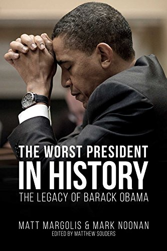 The Worst President in History: The Legacy of Barack Obama ...