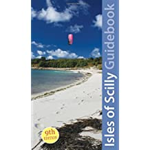 Isles of Scilly Guidebook: St Marys, St Agnes, Bryher, Tresco & St Martins (Exploring Cornwall & Scilly)