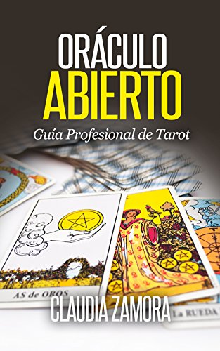 Tarot Oraculo Abierto: Guia Profesional de Tarot por Claudia  Zamora