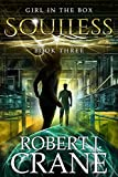 Soulless: The Girl in the Box #3 by Robert J. Crane