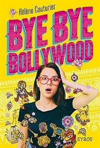 vignette de 'Bye bye Bollywood (Hélène Couturier)'
