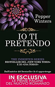 Io ti pretendo (The Indebted Series Vol. 2) di [Winters, Pepper]