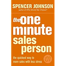 The One Minute Sales Person (The One Minute Manager)