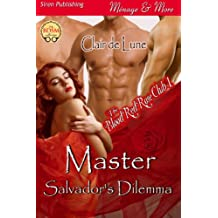 Master Salvador's Dilemma [The Blood Red Rose Club 1] (Siren Publishing Menage and More)