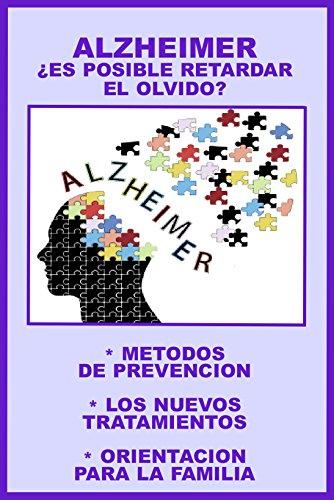 ALZHEIMER: ¿ES POSIBLE RETARDAR EL OLVIDO?: METODOS DE PREVENCION * LOS NUEVOS TRATAMIENTOS * ORIENTACION PARA LA FAMILIA (COLECCION INSTITUTO DE LA SALUD nº 13) por DOCTOR HUGO BELKIS