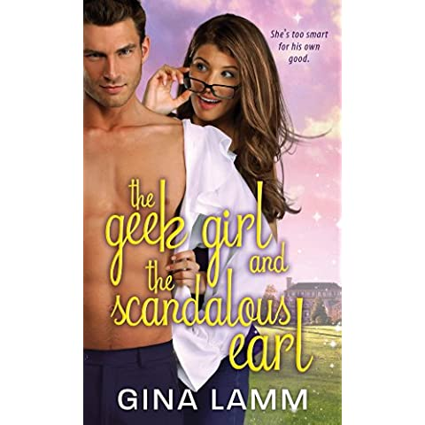 The Geek Girl and the Scandalous Earl (Geek Girls Book 1) (English Edition)