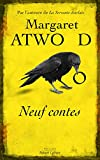 Neuf contes | Atwood, Margaret (1939-....). Auteur