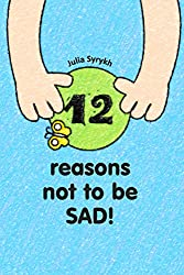 12 reasons not to be sad