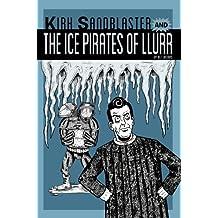 Kirk Sandblaster and the Ice Pirates of Llurr