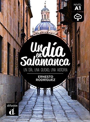 Un dia en Salamanca Nivel A1 : Un dia, una ciudad, una historia