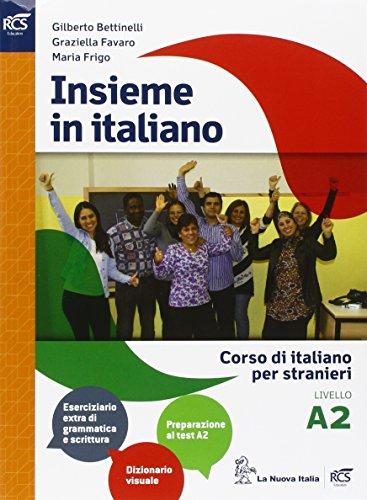 Insieme in italiano. Livello A2. Per le Scuole superiori