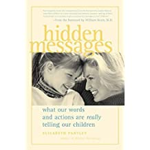 Hidden Messages: What Our Words and Actions Are Really Telling Our Children (Pantley) by Elizabeth Pantley (2000-01-01)