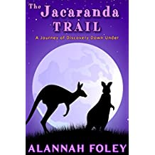 The Jacaranda Trail: A Journey of Discovery Down Under (Travels Down Under Book 1)