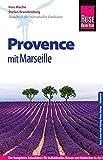 Reise Know-How Provence mit Marseille: Reiseführer für individuelles Entdecken - Ines Mache, Stefan Brandenburg
