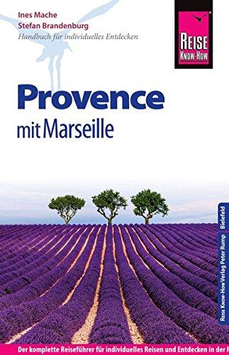 Preisvergleich Produktbild Reise Know-How Provence mit Marseille: Reiseführer für individuelles Entdecken