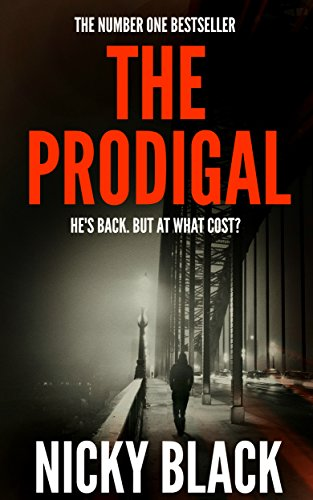 The Prodigal: A gritty crime drama set amidst Newcastle's organised crime scene. (Valley Park Series Book 1) by [Black, Nicky]