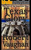 Texas Glory: An Epic Saga Of The Alamo